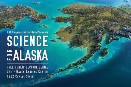 The Science for Alaska Lecture Series will feature a new topic at 7 p.m. each Tuesday from Jan. 29-March 5.