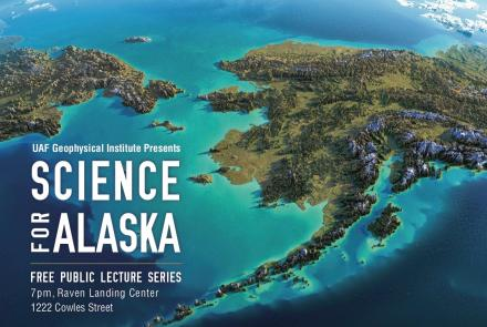 The Science for Alaska Lecture Series will feature a new topic at 7 p.m. each Tuesday from Jan. 28-March 3.